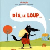 Juliette Parachini-Deny et Thierry Manès - Dis, le loup....