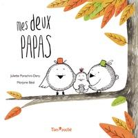 Juliette Parachini-Deny et Marjorie Béal - Mes deux papas.