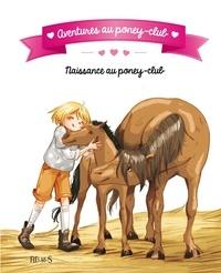 Juliette Parachini-Deny et Olivier Dupin - Naissance au poney-club.