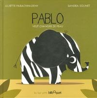 Juliette Parachini-Deny et Sandra Solinet - Pablo veut changer de peau.