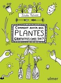 Juliette Patissier - Comment avoir des plantes gratuites chez soi ?.