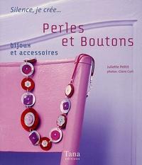 Juliette Pettit - Perles et boutons - Bijoux et accessoires.