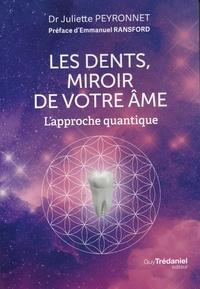 Les dents, miroir de votre âme- L'approche quantique - Juliette Peyronnet |
