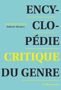 Juliette Rennes - Encyclopédie critique du genre - Corps, sexualité, rapports sociaux.