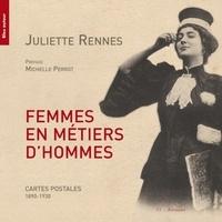 Juliette Rennes - Femmes en métiers d'hommes - Cartes postales (1890-1920).