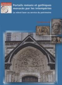 Juliette Rollier - Portails romans et gothiques menacés par les intempéries - Le relevé laser au service du patrimoine.