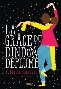 Juliette Rontani et Laurence Ningre - La grâce du dindon déplumé.