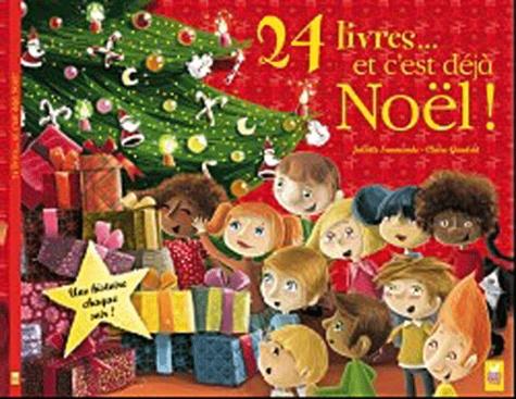 Juliette Saumande et Claire Gaudriot - 24 livres ... et c'est déjà Noël !.