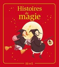 Juliette Saumande et Eléonore Cannone - Histoires de magie.