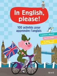 Livres téléchargés gratuitement In English please !  - 100 activités pour apprendre l'anglais