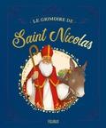 Juliette Saumande et Adeline Avril - Le grimoire de Saint Nicolas.