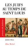 Juliette Sibon - Les juifs au temps de Saint Louis.