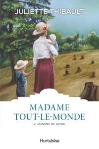 Juliette Thibault - Madame Tout-le-monde Tome 2 : Jardins de givre.