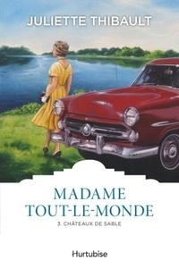 Juliette Thibault - Madame Tout-le-monde Tome 3 : Châteaux de sable.