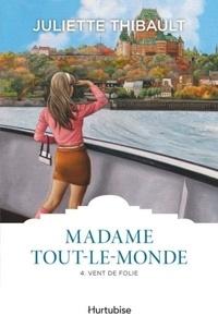 Juliette Thibault - Madame Tout-le-monde Tome 4 : Vent de folie.
