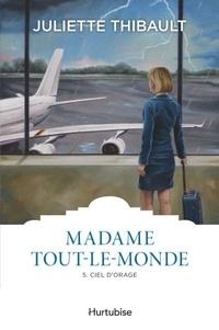 Juliette Thibault - Madame Tout-le-monde Tome 5 : Ciel d'orage.