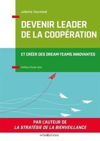 Juliette Tournand - Devenir leader de la coopération - Et créer des dream-teams innovantes.