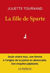 Juliette Tournand - La fille de Sparte.