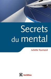 Juliette Tournand - Secrets du mental.