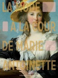 Juliette Trey - La mode à la cour de Marie-Antoinette.