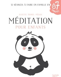 Juliette Tronel-Mélois - Méditation pour enfants - 12 séances à faire en famille en 7 minutes.