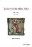 Juliette Valcke - Théâtre de la mère folle.