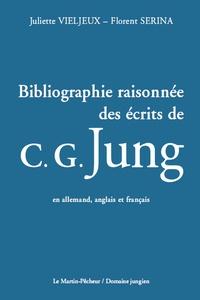 Juliette Vieljeux et Florent Serina - Bibliographie raisonnée des écrits de C. G. Jung en allemand, anglais et français.
