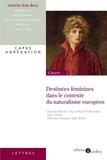 Juliette Vion-Dury - Destinées féminines dans le contexte du naturalisme européen - CAPES - Agrégation.