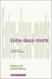 Juliette Vion-Dury et  Collectif - Entre-deux morts.