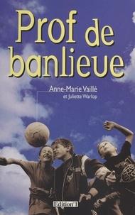 Juliette Warlop et Anne-Marie Vaillé - Prof de banlieue.