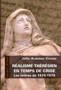 Julio Almansa Calero - Réalisme thérésien en temps de crise - Les lettres de 1576-1579.