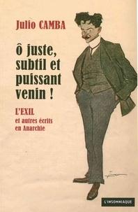 Julio Camba - O juste, subtil et puissant venin ! - L'Exil et autres écrits en Anarchie (1902-1906).