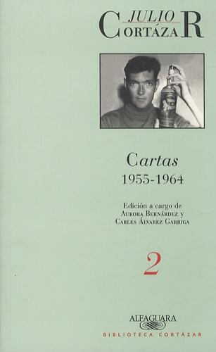 Julio Cortázar - Cartas - Volume 2, 1955-1964.