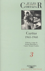 Julio Cortázar - Cartas - Volume 3, 1965-1968.