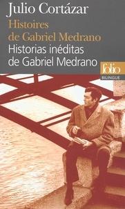 Julio Cortázar - Histoires de Gabriel Medrano - Edition bilingue français-espagnol.