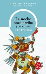 Julio Cortázar - La noche boca arriba - Y otros relatos.