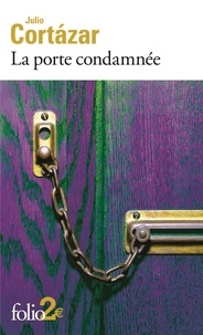 Julio Cortázar - La porte condamnée - Et autres nouvelles fantastiques.