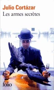 Julio Cortázar - Les Armes secrètes - [nouvelles.