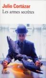 Julio Cortázar - Les Armes secrètes - [nouvelles].