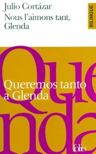 Julio Cortázar - Queremos tanto a Glenda - SelecciÂon.