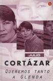 Julio Cortázar - Queremos tanto a Glenda.