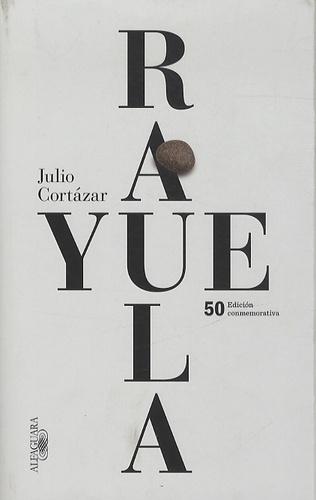 Julio Cortázar - Rayuela - Edicion commemorativa.
