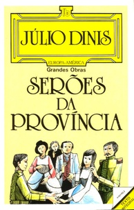 Julio Dinis - Seroes da provincia.