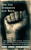 Julio Diniz pereira - How the Dreamers are Born - Struggles for Social Justice and the Identity Construction of Activist Educators in Brazil.