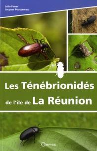 Julio Ferrer et Jacques Poussereau - Les Ténébrionidés de l'île de La Réunion - (Tenebrionoidea : Tenebrionidae).