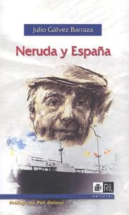 Julio Galvez Barraza - Neruda y España.