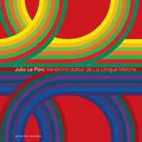 Julio Le Parc - Variations autour de La Longue Marche.