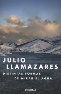 Julio Llamazares - Distintas formas de mirar el agua.