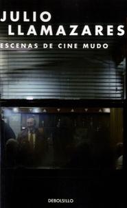 Julio Llamazares - Escenas de cine mudo.