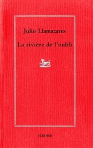 Julio Llamazares - La rivière de l'oubli.